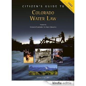 Citizen's Guide to Colorado Water Law (Citizen's Guide Series Book 1) (English Edition) [Kindle-editie]
