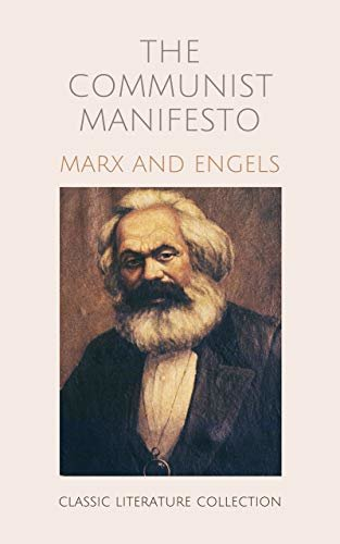 The Communist Manifesto by Karl Marx and Friedrich Engels: (aka, officially, Manifesto of the Communist Party) (English Edition)