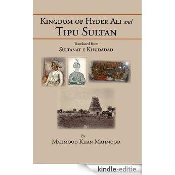 Kingdom of Hyder Ali and Tipu Sultan : Sultanat e Khudadad (English Edition) [Kindle-editie]