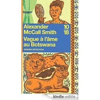 Vague à l'âme au Botswana (Grands détectives) [Kindle-editie]