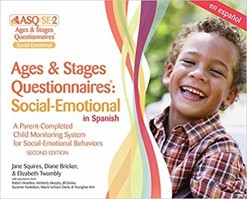 Ages & Stages Questionnaires(r) Social-Emotional in Spanish (Asq: Se-2(tm) Spanish): A Parent-Completed Child Monitoring System for Social-Emotional Behaviors