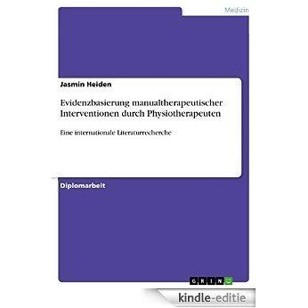 Evidenzbasierung manualtherapeutischer Interventionen durch Physiotherapeuten: Eine internationale Literaturrecherche [Kindle-editie] beoordelingen