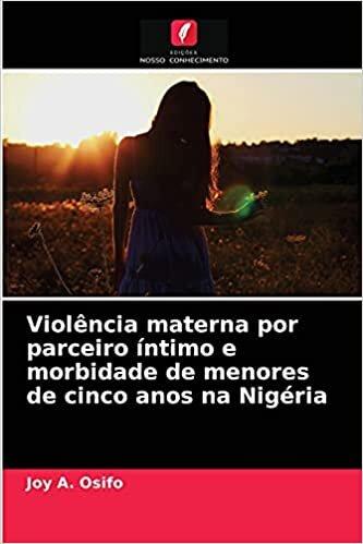 Violência materna por parceiro íntimo e morbidade de menores de cinco anos na Nigéria