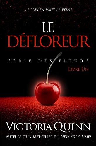 Le Défloreur (des Fleurs t. 1) (French Edition)