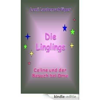 Die Linglings (Celine und der Besuch bei Oma 3) (German Edition) [Kindle-editie]