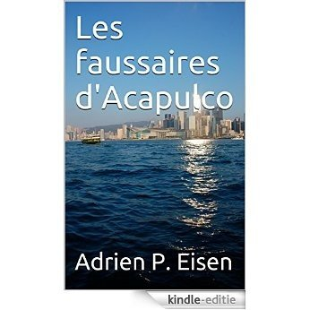 Les faussaires d'Acapulco (French Edition) [Kindle-editie]