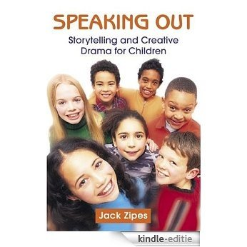 Speaking Out: Storytelling and Creative Drama for Children [Kindle-editie]