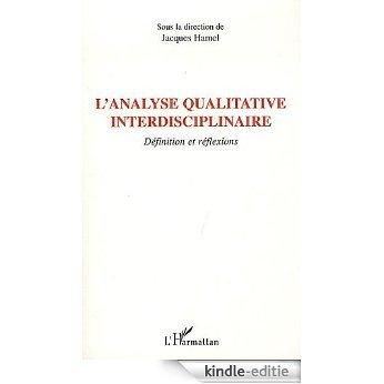 L'analyse qualitative interdisciplinaire : Définition et réflexions (Socio-anthropologie) [Kindle-editie]