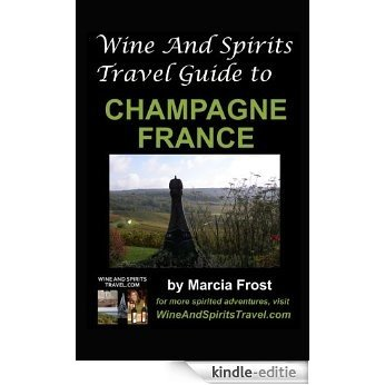 Wine And Spirits Travel Guide to Champagne, France (Wine And Spirits Travel Guides Book 1) (English Edition) [Kindle-editie]
