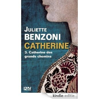 Catherine tome 3 - Catherine des grands chemins [Kindle-editie]
