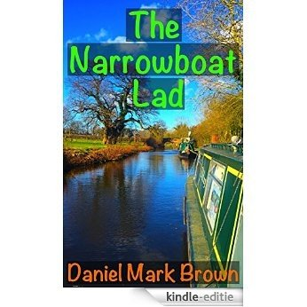 The Narrowboat Lad (The Narrowboat Lad Trilogy Book 1) (English Edition) [Kindle-editie]