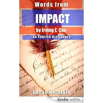 Words from Impact by Irving E. Cox: an English Dictionary (English Edition) [Kindle-editie]