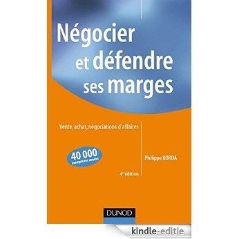 Négocier et défendre ses marges - 4ème édition (Commercial/Vente) (French Edition) [Print Replica] [Kindle-editie]