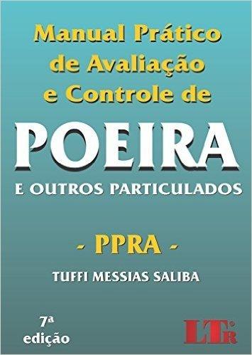 Manual Prático de Avaliação e Controle de Poeira. E Outros Particulados. PPRA