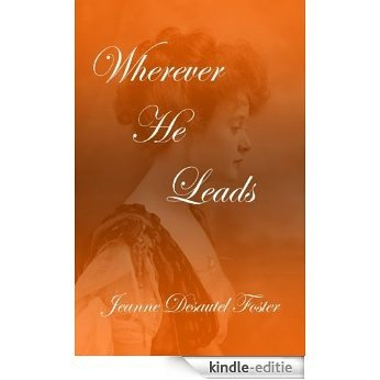 Wherever He Leads (English Edition) [Kindle-editie]