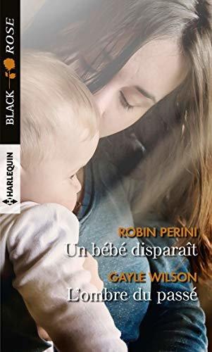 Un bébé disparaît - L'ombre du passé (Black Rose) (French Edition)