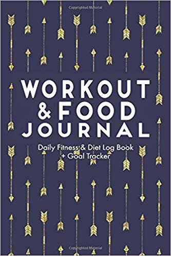 Workout & Food Journal: A Daily Workout and Meal Journal + Log Your Progress & Exceed Your Goals, Track Your Nutrition, Includes Cardio & Strength Training Tracker, Navy with gold arrows