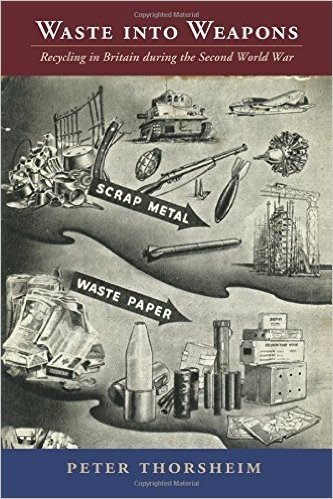 Waste Into Weapons: Recycling in Britain During the Second World War