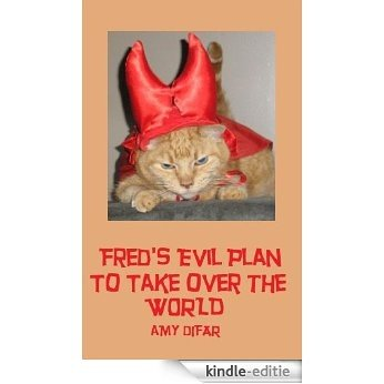 Fred's Evil Plan to Take over the World (English Edition) [Kindle-editie]