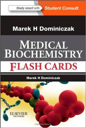 Baynes and Dominiczak's Medical Biochemistry Flash Cards: with STUDENT CONSULT Online Access, 1e