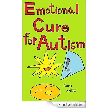 Emotional Cure for Autism: Unkown contribution of relaxed pleasure (English Edition) [Kindle-editie]