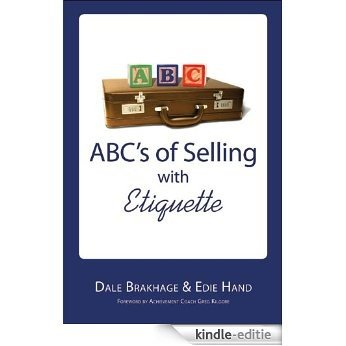ABC's of Selling with Etiquette (English Edition) [Kindle-editie]
