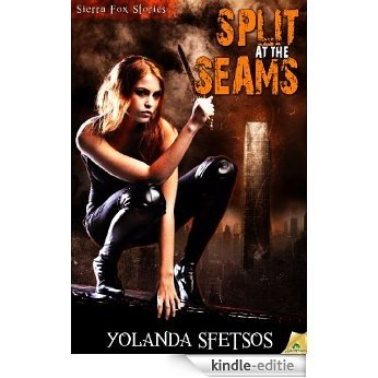 Split at the Seams (Sierra Fox) [Kindle-editie]
