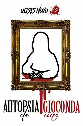 Autopsia de una Gioconda