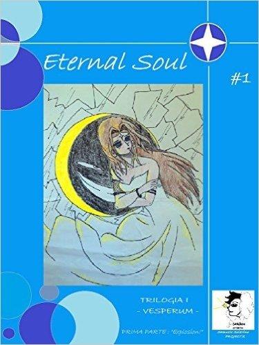 Eternal Soul - Trilogia I - Vesperum - Parte I