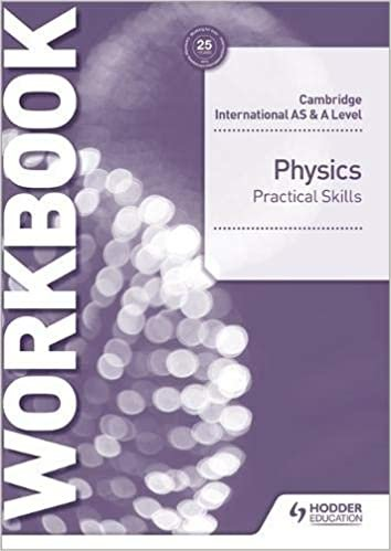 Cambridge International AS & A Level Physics Practical Skills Workbook