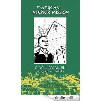 The African Interior Mission (English Edition) [Kindle-editie]
