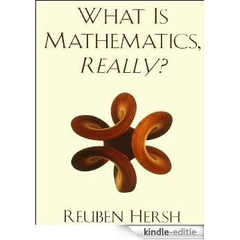What Is Mathematics, Really? [Kindle-editie]