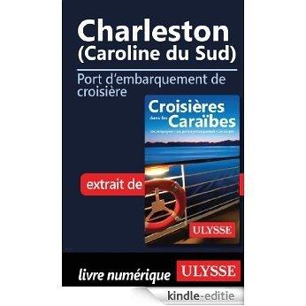 Charleston (Caroline du Sud) - Port d'embarquement de croisière [Kindle-editie]