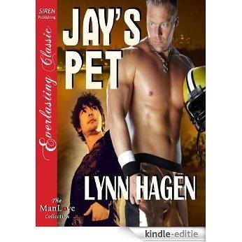 Jay's Pet (Siren Publishing Everlasting Classic ManLove) [Kindle-editie]