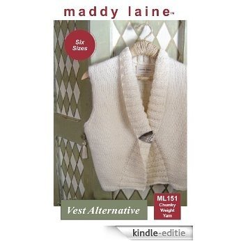 maddy laine Knitting Pattern - ML151 Vest Alternative (English Edition) [Kindle-editie]