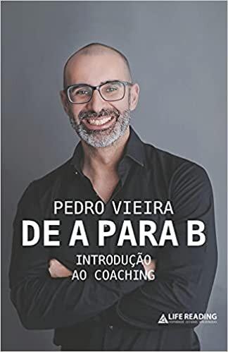 De A para B: Introdução ao Coaching