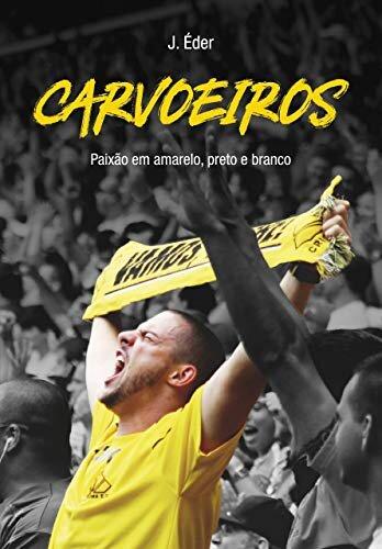 CARVOEIROS: Paixão em amarelo, preto e branco