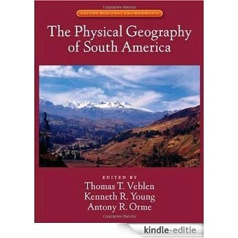 The Physical Geography of South America (Oxford Regional Environments) [Kindle-editie]