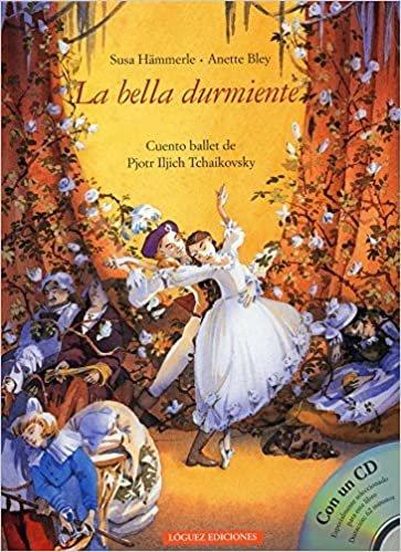 La Bella Durmiente: Cuento Ballet de Pjotr Iljich Tchaikovsky