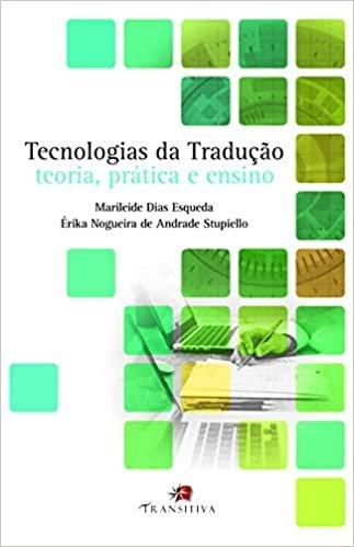 Tecnologias da Tradução. Teoria, Prática e Ensino