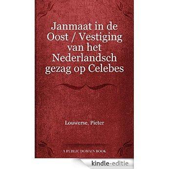 Janmaat in de Oost / Vestiging van het Nederlandsch gezag op Celebes [Kindle-editie]