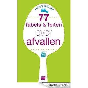 77 fabels en feiten over afvallen [Kindle-editie]
