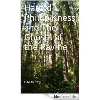 Harold Phillip Kness and The Ghosts of the Ravine (English Edition) [Kindle-editie]