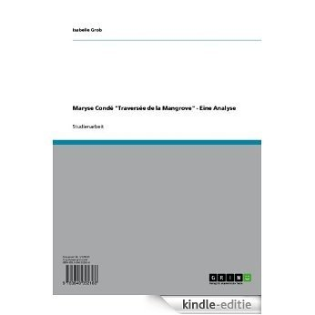 "Maryse Condé ""Traversée de la Mangrove"" - Eine Analyse [Kindle-editie]"