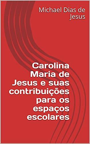Carolina Maria de Jesus e suas contribuições para os espaços escolares