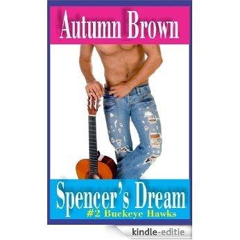 Spencer's Dream (Buckeye Hawks Book 2) (English Edition) [Kindle-editie]