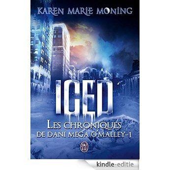 Les Chroniques de Dani Mega O'Malley (Tome 1) - Iced (SEMI-POCHE IMAG) [Kindle-editie]