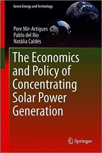 The Economics and Policy of Concentrating Solar Power Generation (Green Energy and Technology)
