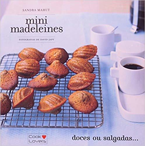 Mini Madeleines. Doces ou Salgados