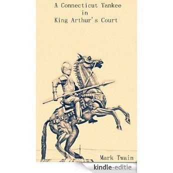 A Connecticut Yankee in King Arthur's Court[Illustrated] (English Edition) [Kindle-editie]